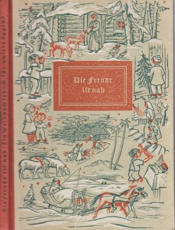 Die Freude ist nah - Ein Weihnachtsbuch für unsere Jugend Mit Illustrationen von Marianne Langenberg