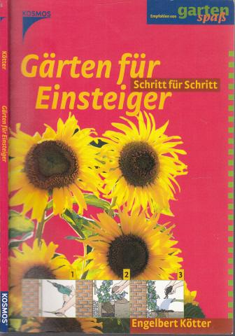 Gärten für Einsteiger - Schritt für Schritt Mit 22 Farbfotos, 241 Farbzeichnungen