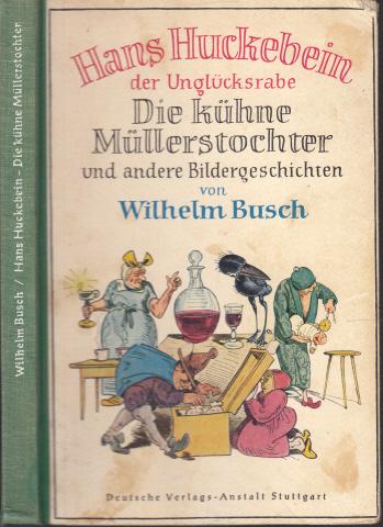 Hans Huckebein der Unglücksrabe - Das Pusterohr - Das Bad am Samstagabend und andere Bildergeschichten