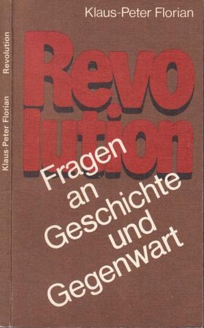 Revolution - Fragen an Geschichte und Gegenwart