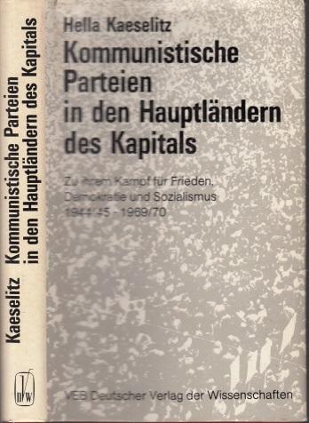 Kommunistische Parteien in den Hauptländern des Kapitals - Zu ihrem Kampf für Frieden, Demokratie und Sozialismus 1944/45-1969/70