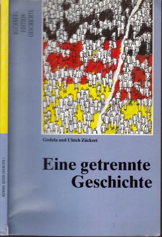 Eine getrennte Geschichte - Die Bundesrepublik Deutschland und die Deutsche Demokratische Republik von 1945/49 bis 1990