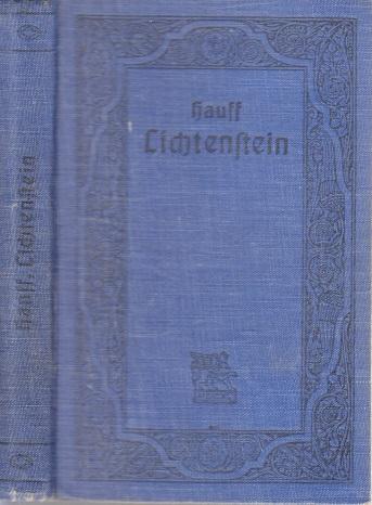 Lichtenstein - Romantische Sage aus der württembergische Geschichte