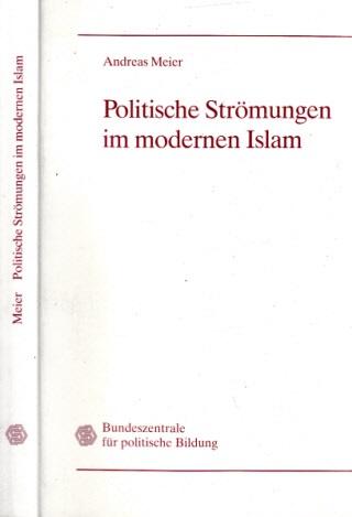Politische Strömungen im modernen Islam - Quellen und Kommentare
