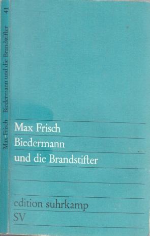 Biedermann und die Brandstifter - Ein Lehrstück ohne Lehre edition suhrkamp