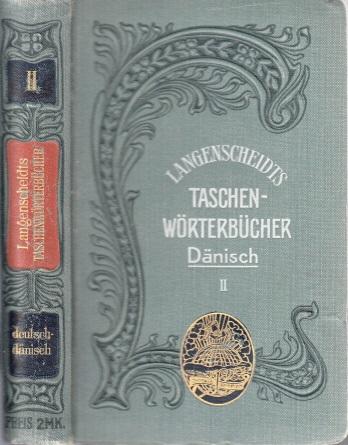 Taschenwörterbuch der dänischen und deutschen Sprache Teil 2: deutsch-dänisch Mit Angabe der Aussprache nach dem phonetischen System der Methode Toussaint-Langenscheidt