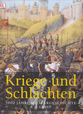 Kriege und Schlachten - 5000 Jahre Militärgeschichte