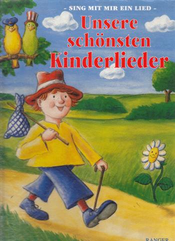 Unsere schönsten Kinderlieder - Sing mit mir ein Lied