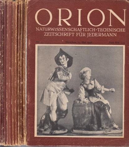 Orion, naturwissenschaftlich-technische Zeitschrift für Jedermann Nr. 2, 3, 4, 5, 6, 7, 8, 9/1946, Nr. 11/12/1947, Nr. 1, 2/3/1948 11 Zeitschriften