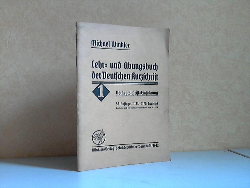 Lehr- und Übungsbuch der Deutschen Kurzschrift - 1. Teil: Verkehrsschrift-Einführung