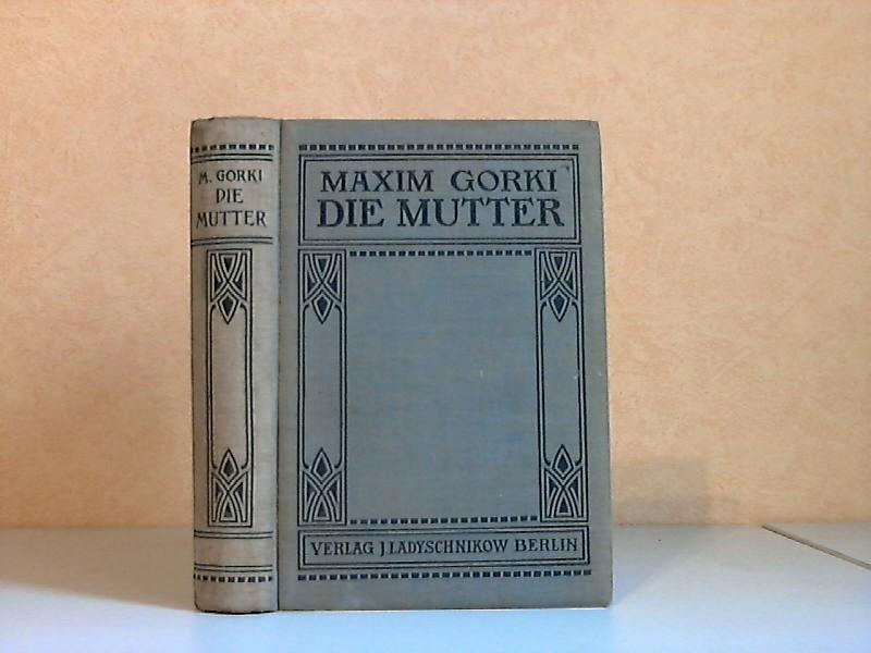 Die Mutter Einzig autorisierte Übersetzung von Adolf Hetz