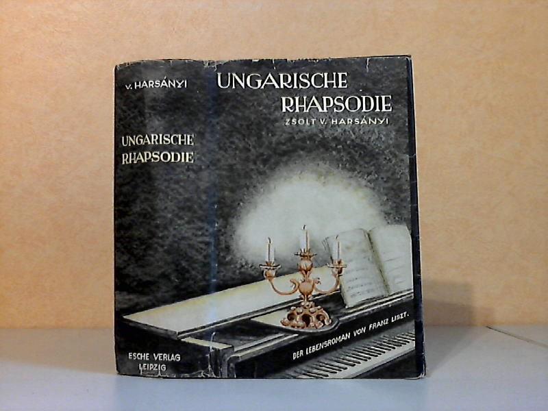 Ungarische Rhapsodie - Der Lebensroman von Franz Liszt mit 4 Bildern