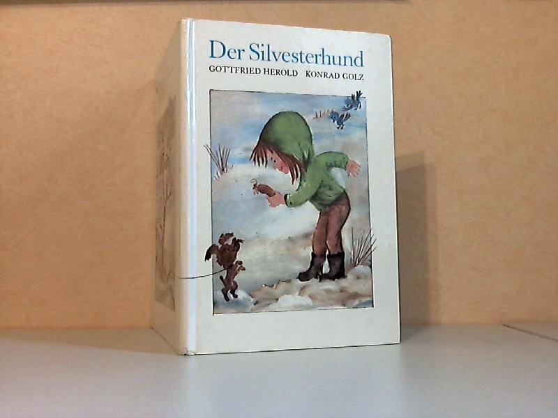 Der Silvesterhund - Eine Bilderbucherzählung illustriert von Konrad Golz