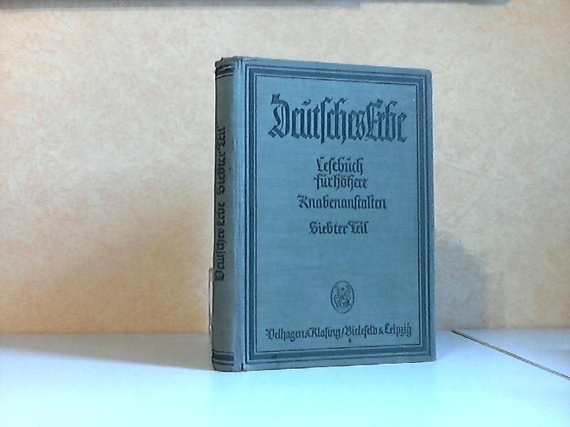 Deutsches Erbe, Lesebuch in 9 Bänden für höhere Knabenanstalten - 7. Teil: Obersekunda - Älteres deutsches Schrifttum von Wulfila bis Grimmelshausen