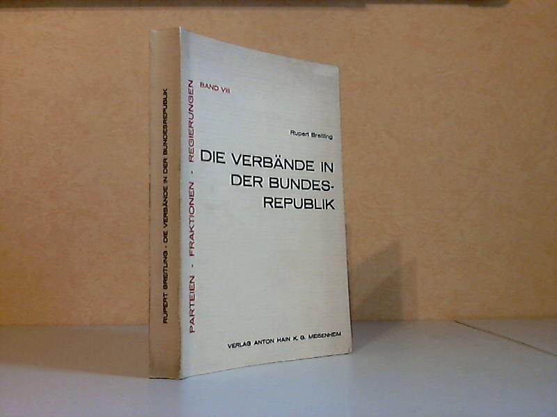 Die Verbände in der Bundesrepublik, ihre Arten und ihre politische Wirkungsweise - Parteien, Fraktionen, Regierungen Band 8