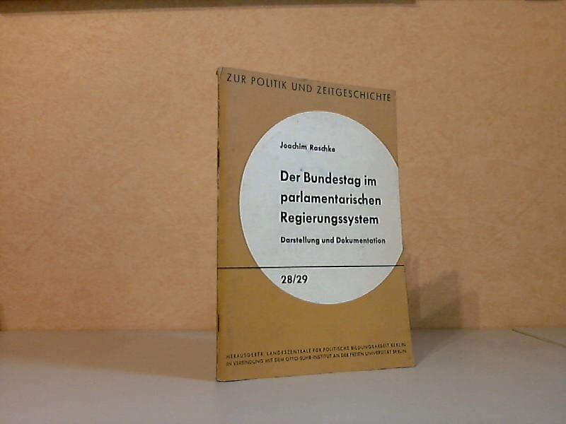 Der Bundestag im parlamentarischen Regierungssystem - Darstellung und Dokumentation Zur Politik und Zeitgeschichte 28/ 29