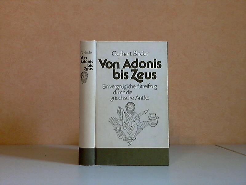 Von Adonis bis Zeus - Ein vergnüglicher Streifzug durch die griechische Antike