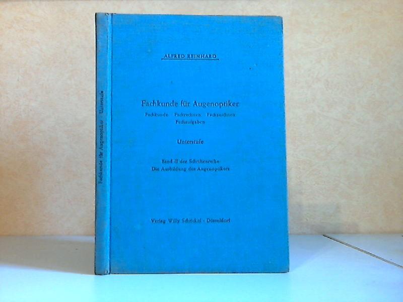 Fachkunde für Augenoptiker - Unterstufe Band II der Schriftenreihe: Die Ausbildung des Augenoptikers Mit 106 Abbildungen und 332 Aufgaben und Aufgabenbeispielen