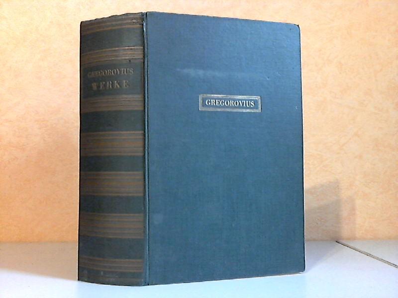 Ferdinand Gregorovius Werke Mit 120 Abbildungen auf Tafeln