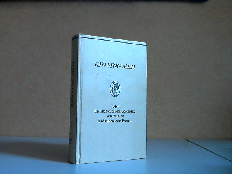 Kin Ping Meh oder Die abenteuerliche Geschichte von Hsi Men und seinen sechs Frauen - Band 2