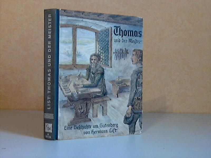 Thomas und der Meister - Eine Geschichte um Johannes Gutenberg, den Erfinder der Buchdruckerkunst Einband und Innenbilder von Wilhelm Kramer