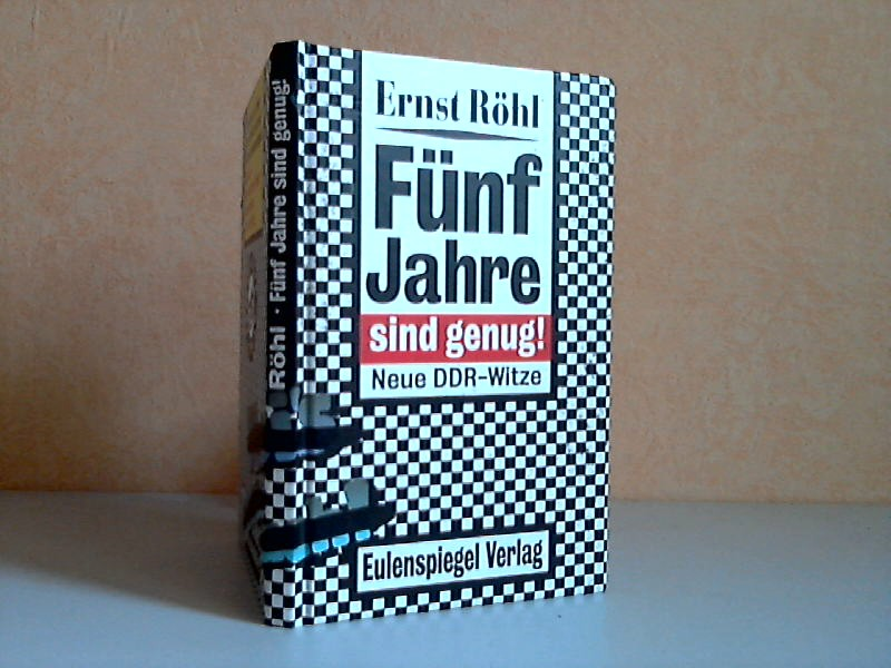 Fünf Jahre sind genug! Neue DDR-Witze Zeichnungen: Reiner Schwalme