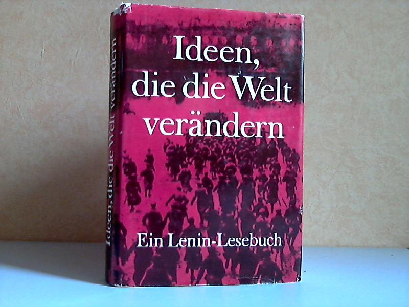Ideen, die die Welt verändern - Ein Lenin- Lesebuch