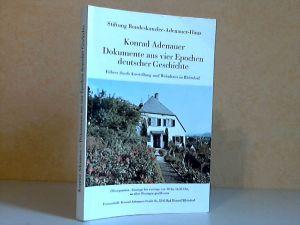 Konrad Adenauer, Dokumente aus vier Epochen deutscher Geschichte - Führer durch Ausstellung und Wohnhaus in Rhöndorf
