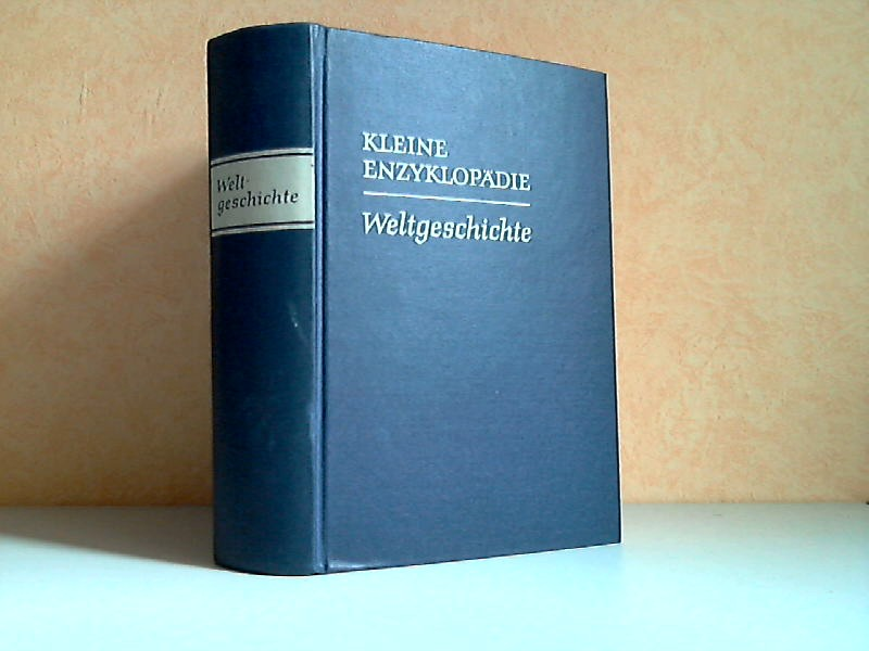 Kleine Enzyklopädie Weltgeschichte - Die Länder der Erde von A-Z