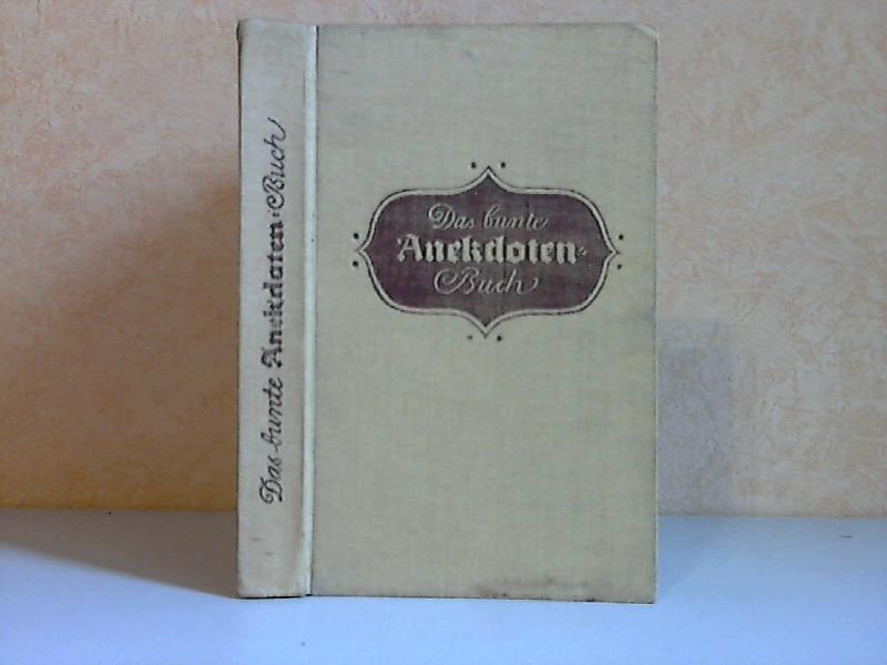 Das bunte Anekdoten Buch - Drei Meister der Anekdote und der Kurzgeschichte