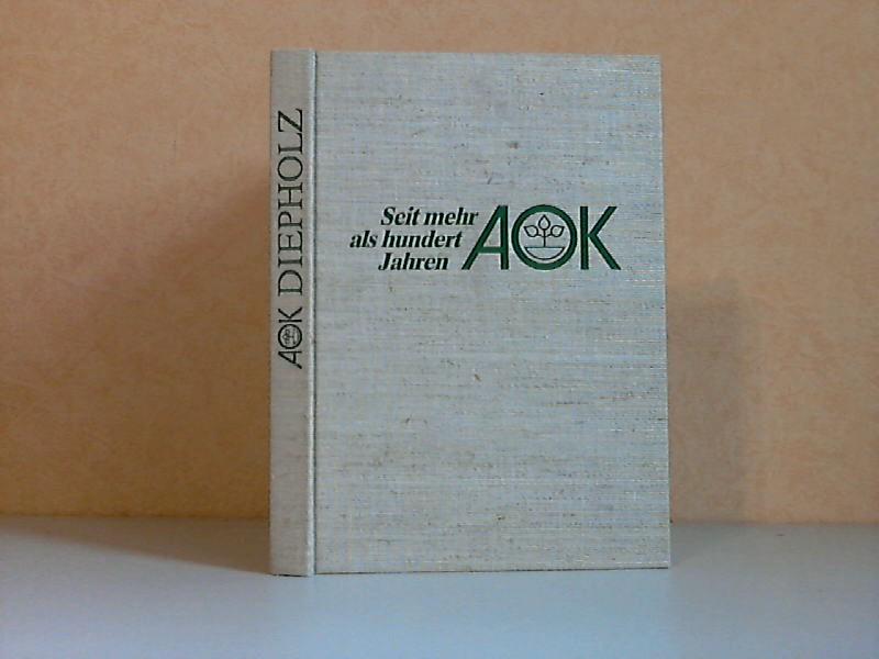 Seit mehr als hundert Jahren AOK - Geschichte und Vorgeschichte der AOK Diepholz
