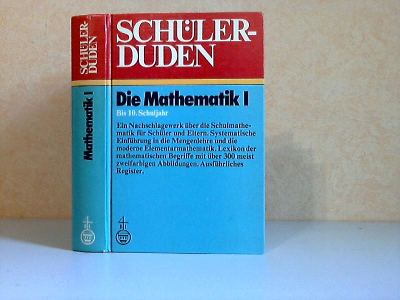 Schülerduden: Die Mathematik I (Bis 10. Schuljahr) Bearbeitet nach den Empfehlungen und Richtlinien der Kultusministerkonferenz