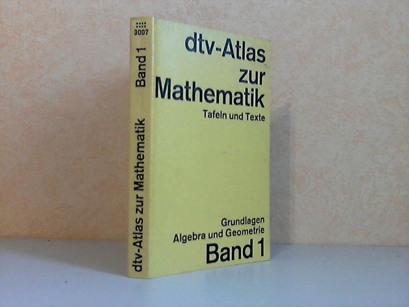 dtv-Atlas zur Mathematik, Tafeln und Texte - Band l: Grundlagen, Algebra und Geometrie vlit 118 farbigen Abbildungsseiten, Graphiker: Gerd Falk