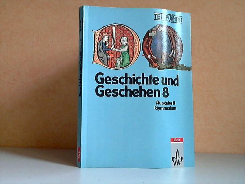 Geschichte und Geschehen 8, Ausgabe N Gymnasium