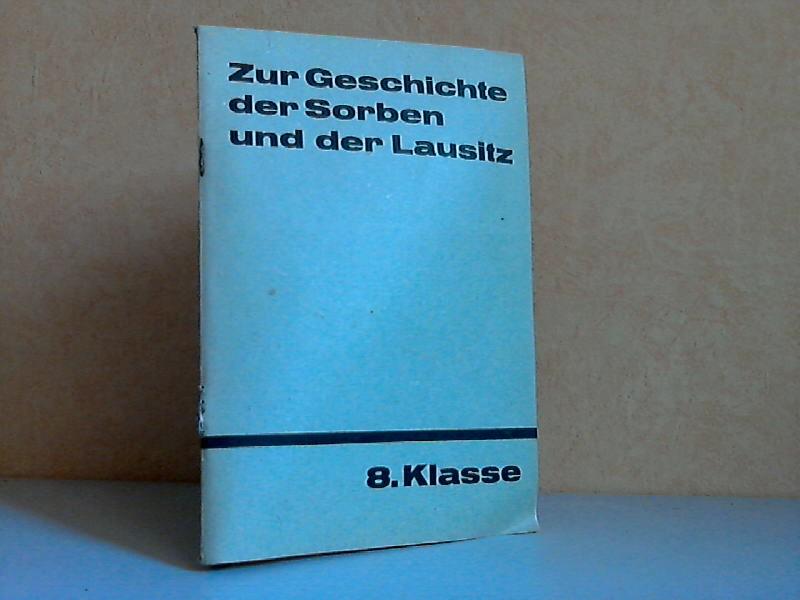 Materialien zur Geschichte der Sorben und der Lausitz - Zusammenstellung von Fakten und Betrachtungen zur Thematik des Geschichtsunterrichts der Klasse 8