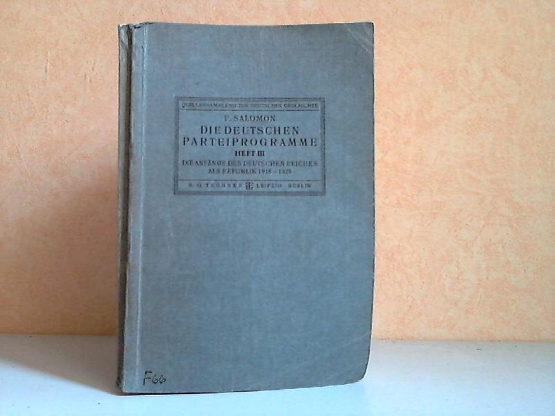 Die deutschen Parteiprogramme Heft 3: Die Anfänge des Deutschen Reiches als Republik 1918-1925 Quellensammlung zur Deutschen Geschichte