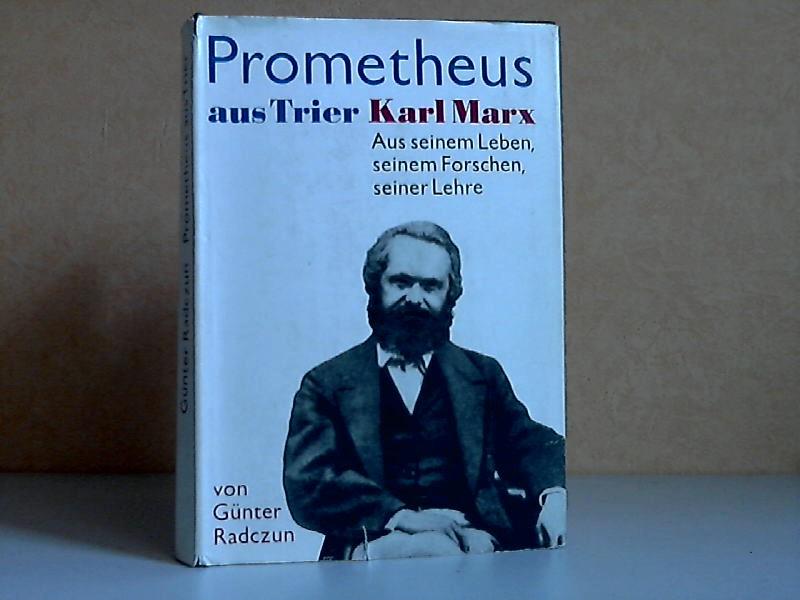 Proimetheus aus Trier - Karl Marx , Aus seinem Leben, seinem Forschen, seiner Lehre