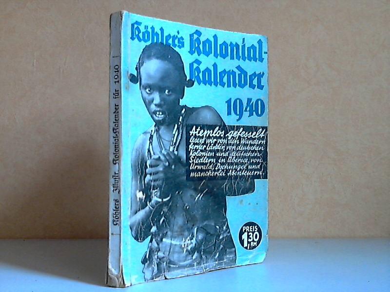 Köhler´s illustrierter deutscher Kolonial-Kalender 1940