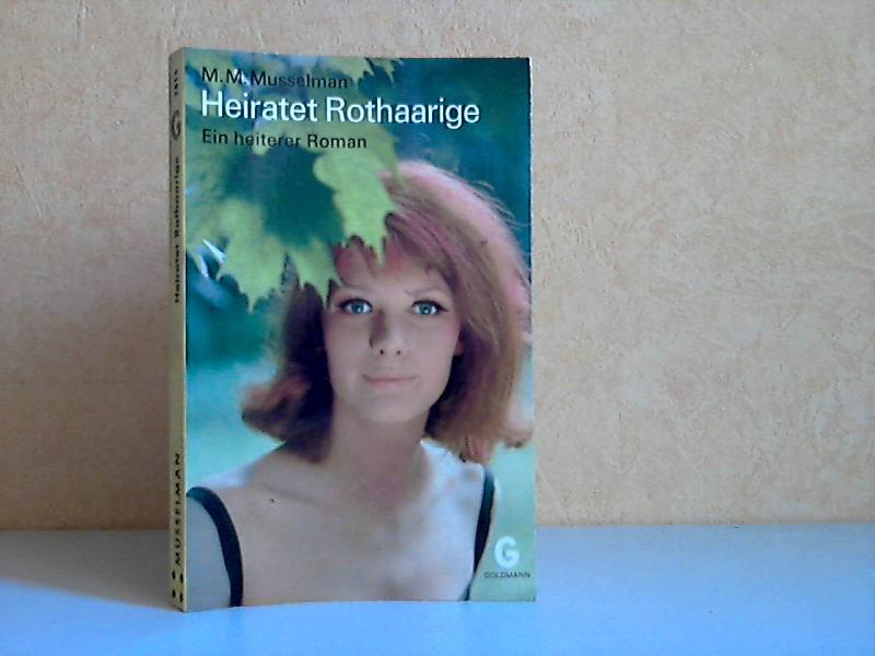 Heiratet Rothaarige - Ein heiterer Roman GOLDMANNS GELBE TASCHENBÜCHER Band 2815