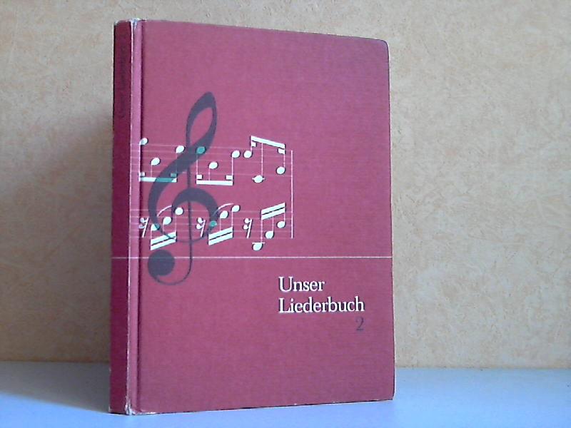 Unser Liederbuch Schuljahr 5 -9 - Ausgabe mit Musikgeschichte, Kunstliedern und Musikkunde