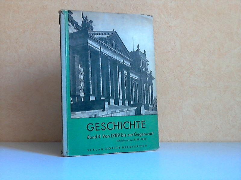 Geschichte für Mittel- und Realschulen Band 4: Von 1789 bis zur Gegenwart I. Halbband: 1789 bis 1890