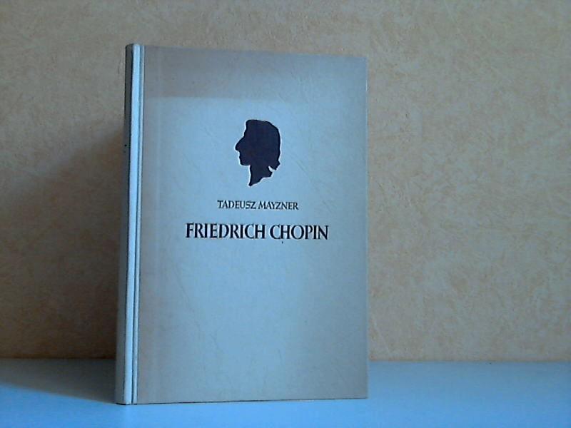 Friedrich Chopin - Das Leben eines großen Komponisten