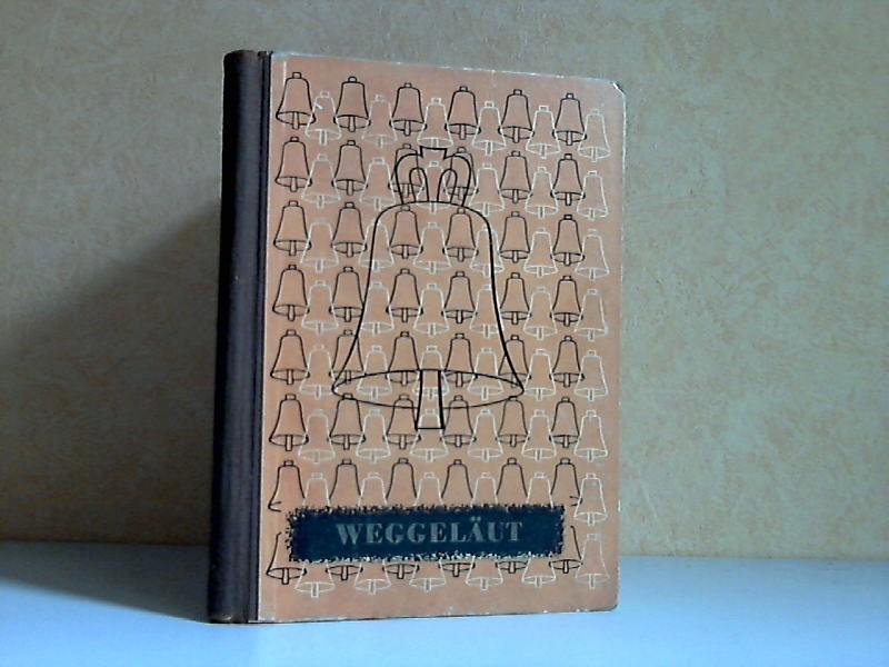 Die Glocke. Ein Lesbuchwerk Teil 4 Weggeläut - Lesebuch für das 5. Schuljahr Auswahl der Bilder: Fritz Pirner - Schrift: Anneliese Schindler