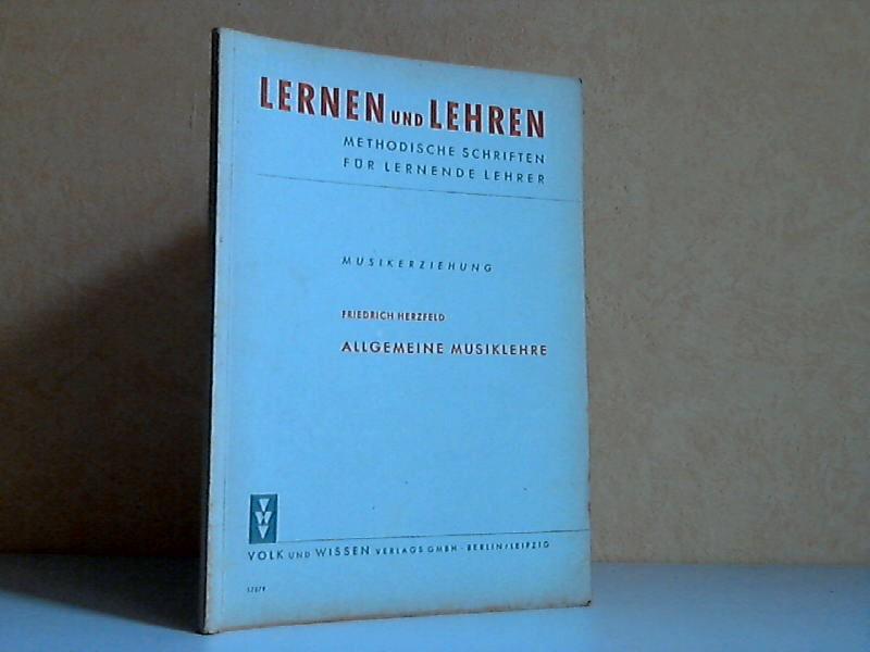 Allgemeine Musiklehre - Lernen und Lehren. Musikerziehung - Methodische Schriften für lernende Lehrer