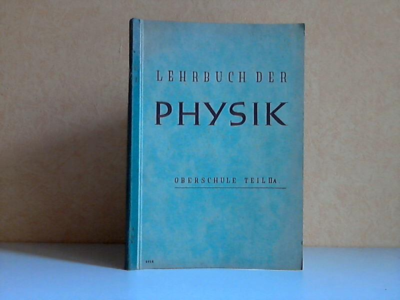 Lehrbuch der Physik für die Oberschule Teil II A: Kursunterricht 11.Schuljahr Mit 186 Abbildungen