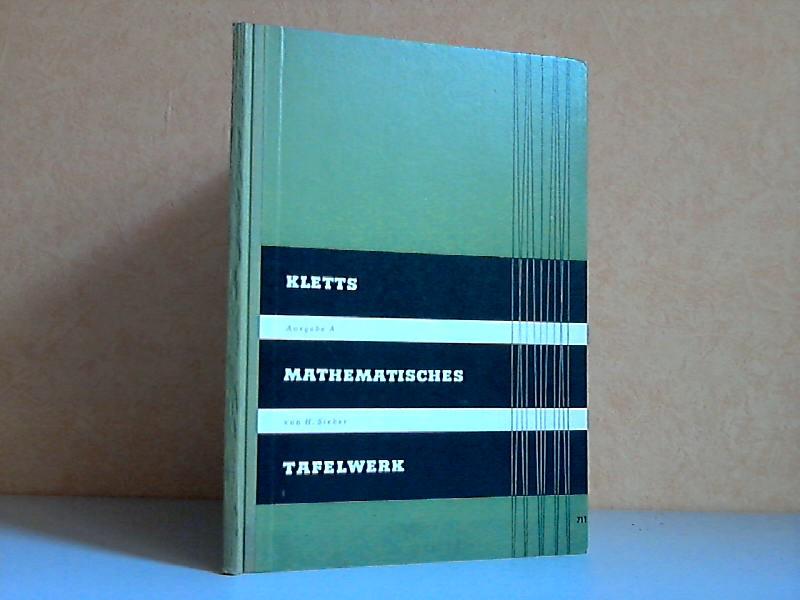 Kletts mathematisches Tafelwerk - Vierstellige Zahlen- und Funktionentafeln Astronomische, physikalische und chemische Tabellen Sammlung mathematischer Formeln - Ausgabe A mit ausführlichem logarithmischem Teil