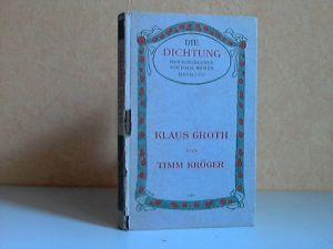 Die Dichtung Band XXXII.: Klaus Groth von Timm Kröger