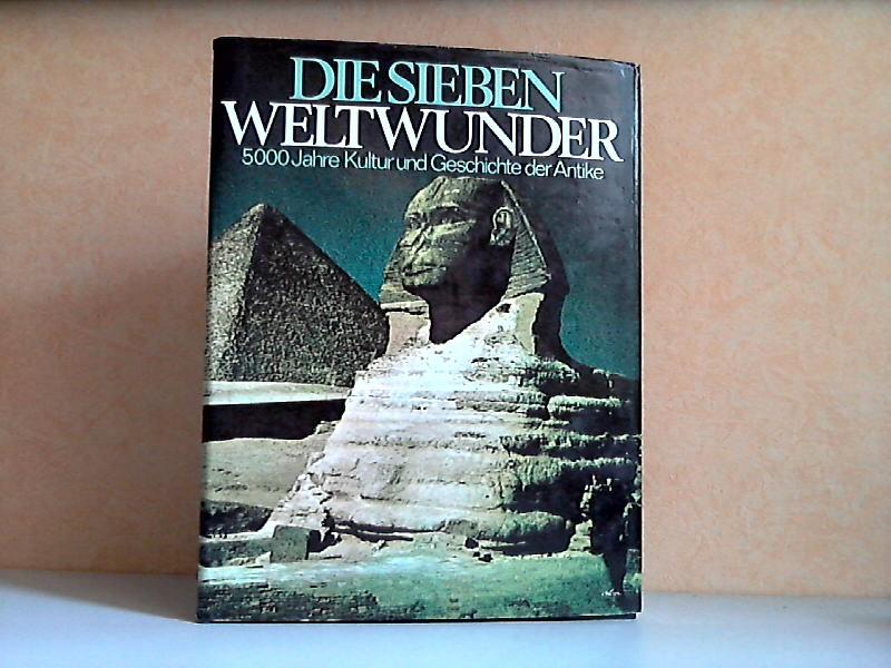 Die sieben Weltwunder - 5000 Jahre Kultur und Geschichte der Antike