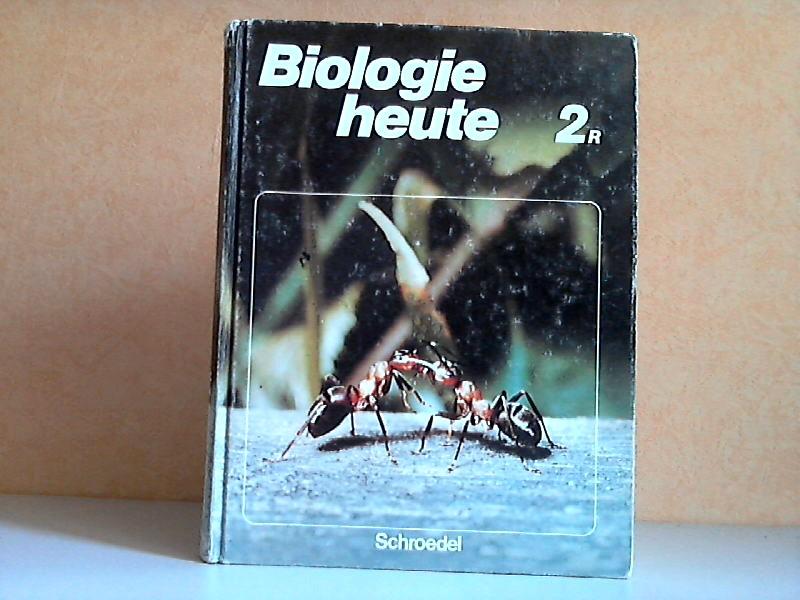 Biologie heute 2 R - Ein Lehr- und Arbeitsbuch für das 7.-10. Schuljahr