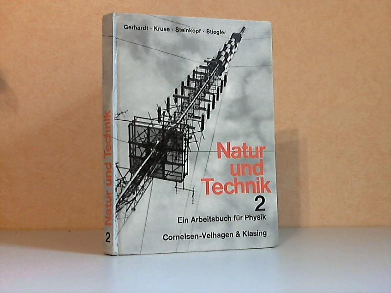 Natur und Technik Band 2 - Ein Arbeitsbuch für Phvsik an Realschulen, 9. und 10. Schuljahr Mit 450 zweifarbigen Zeichnungen, 150 Fotos und 23 vierfarbigen Abbildungen
